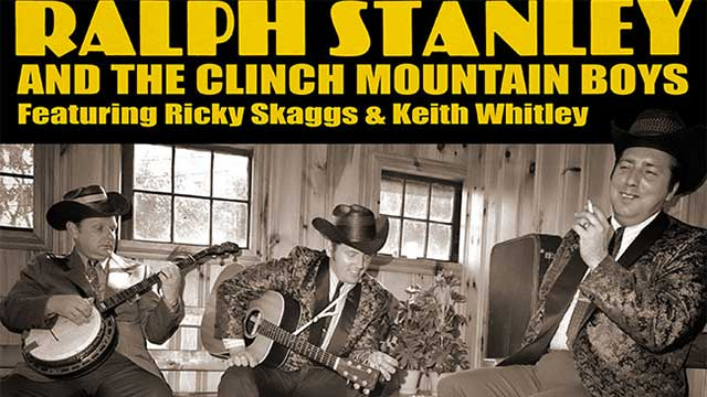 Ralph Stanley and the Clinch Moutain Boys