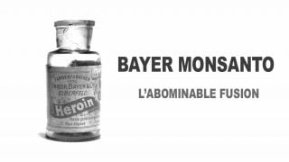 Bayer Monsanto, l'abominable fusion