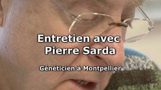 Entretien avec Pierre Sarda, généticien