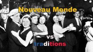 nouveau monde versus traditions