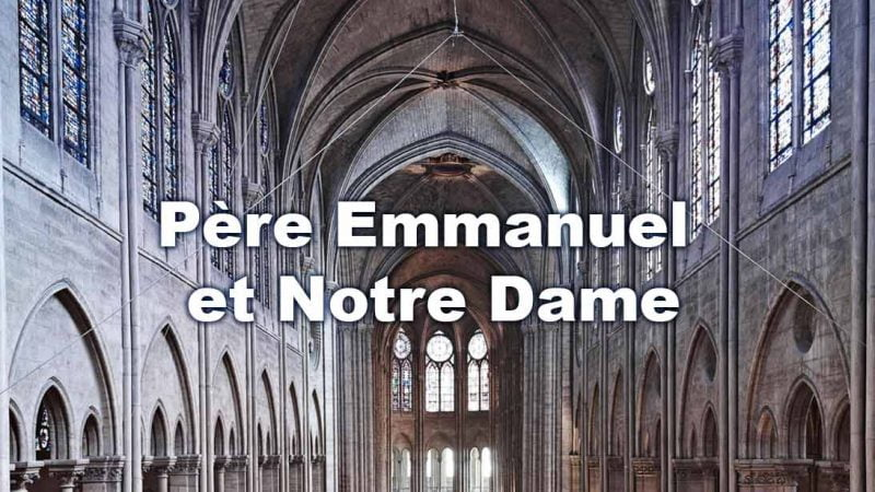 Père Emmanuel et Notre Dame