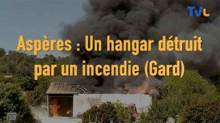 Un incendie s'est déclaré dans un hangar dans le village d'Aspères, à quelques kilomètres de Sommières.