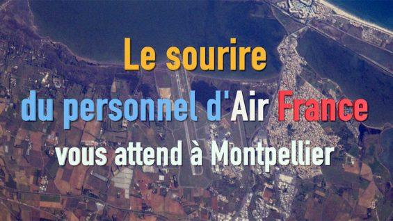 Le sourire du personnel d'Air France vous attend à Montpellier