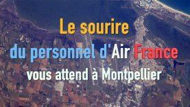 Le sourire du personnel d'Air France vous attend à l'aéroport de Montpellier