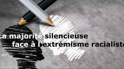 majorite-silencieuse-vs-extremisme-racialiste